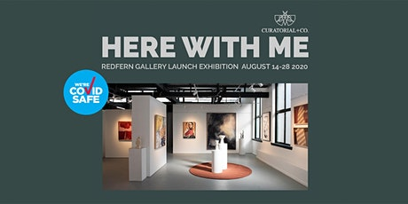 HERE WITH ME - Curatorial+Co. Redfern Opening Exhibition tickets