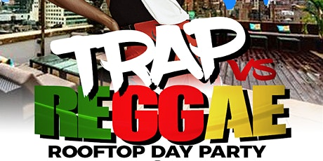 TRAP VS REGGAE DAY PARTY - LABOR DAY WEEKEND tickets