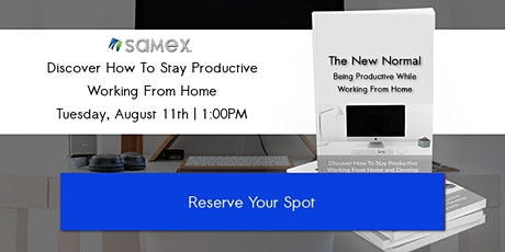 The New Normal: How To Stay Productive Working From Home tickets