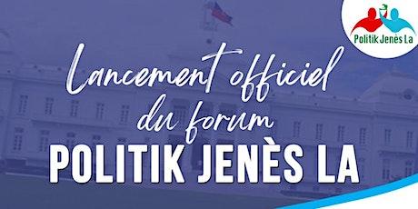 Lancement officiel POLITIK JENÈS LA billets