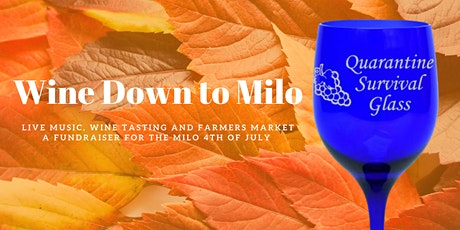 5th Annual Wine Down to Milo, Wine Tasting and Farmers Market Fundraiser tickets