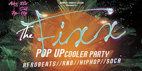 The Fixx POP UP COOLER PARTY tickets