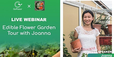 Gopasar Live Webinar - Edible Flower Garden Tour with Joanna tickets