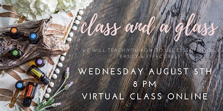 Class and a Glass | Essential Oils Made Easy tickets