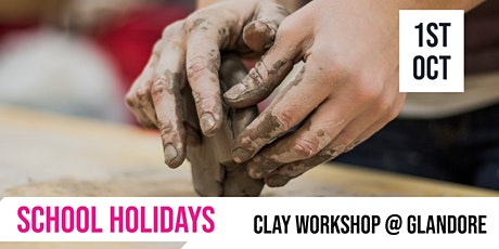 SCHOOL HOLIDAYS | Clay workshop @ Glandore tickets
