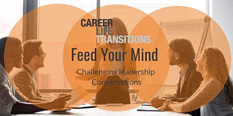 Feed Your Mind: Challenging leadership Conversations tickets
