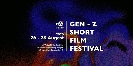 GEN-Z SHORT FILM FESTIVAL tickets