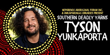Southern Deadly Yarns: Tyson Yunkaporta - Online Author Talk tickets