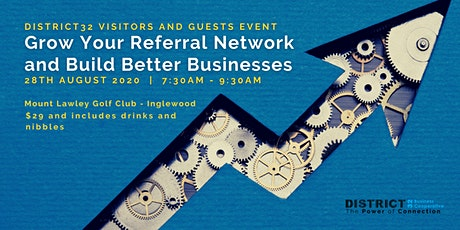Grow Your Referral Network and Build Better Businesses - D32 Guests Day tickets