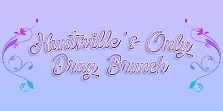 Huntsville's  Only Drag Brunch  August 23rd tickets