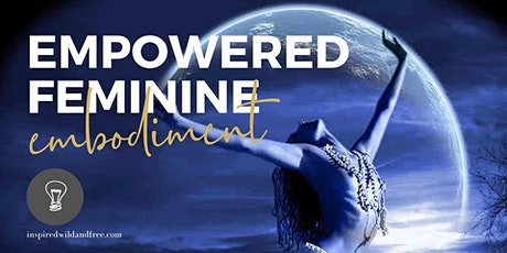 Empowered Feminine Embodiment - 4 part workshop series tickets