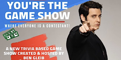 YOU'RE THE GAME SHOW with BEN GLEIB tickets