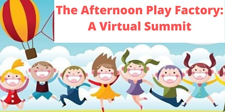 The Afternoon Play Factory: A Virtual Family-Fun Summit billets