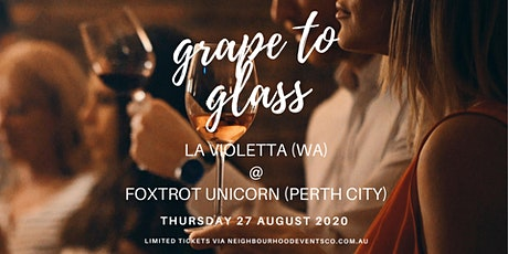 Grape to Glass #31 - La Violetta (WA) at Foxtrot Unicorn tickets
