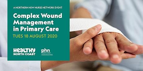 Complex Wound Management in Primary Care - NNSW Nurse Network (Webinar) tickets