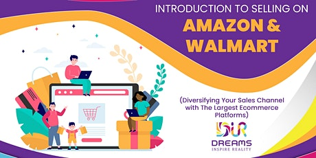 Introduction to Selling on Walmart| Amazon| Etsy tickets