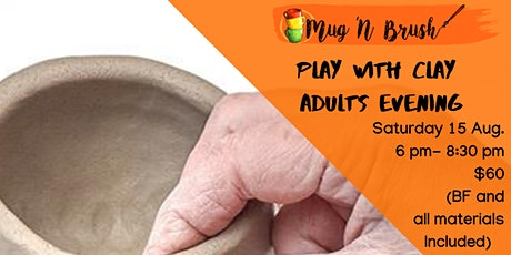 Play with Clay - Adults Evening tickets