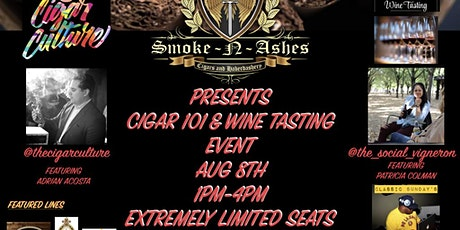 SMOKE N' ASHES PRESENTS CIGAR 101 & WINE TASTING EVENT tickets