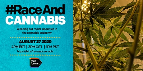 #RaceAnd Cannabis: Weeding out racial inequities in the cannabis economy tickets