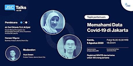 """JSC Talks Vol.08 """" Memahami Data Covid-19 di Jakarta """" tickets"""