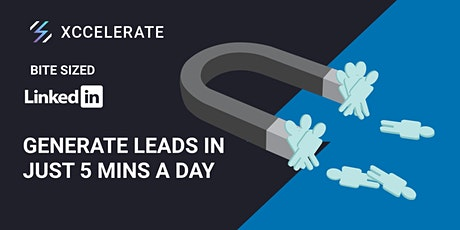 Bite Sized Linkedin #10: Generate leads using Linkedin in just 5 mins a day tickets