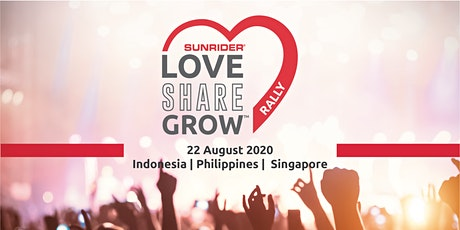 Love Share Grow Rally / The Sunrider Experience – LIVE ONLINE 22 Aug 2020 tickets