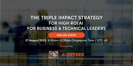 The Triple Impact Strategy for High ROI AI for Business and Technical Leade tickets