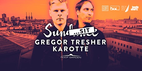 SunSit Session w/ Gregor Tresher & Karotte Tickets