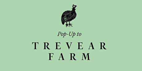 Pop Up To Trevear Farm - CORNISH DUCK tickets