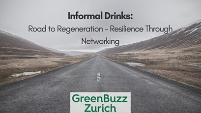Informal Drinks: Road to Regeneration - Resilience Through Networking tickets