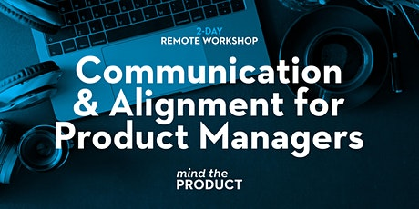 Communication & Alignment Remote Workshop - Greenwich Mean Time tickets