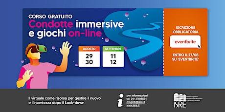 Condotte  immersive  e giochi  on-line biglietti