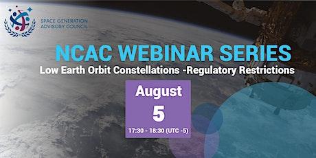 NCAC Webinar Series - LEO Constellations - Regulatory Restrictions tickets