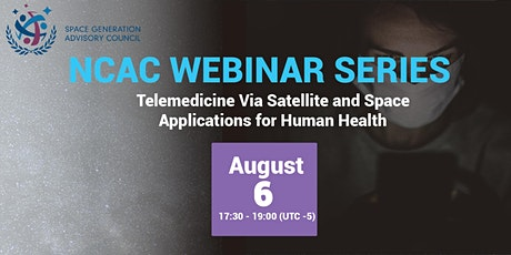 NCAC Webinar Series - Telemedicine and Space Applications for Human Health tickets