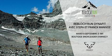 Rebloch'run #37 Dynafit avec Steph et Franck Manivoz billets