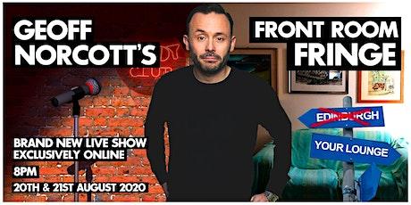 Geoff Norcott's Front Room Fringe NEW DATES ADDED biglietti