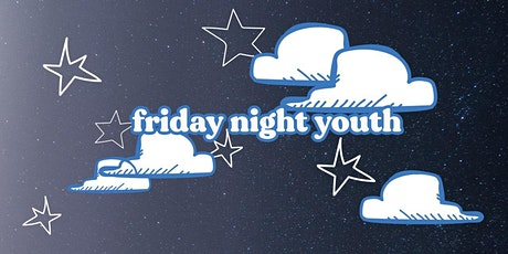 FRIDAY NIGHT YOUTH tickets