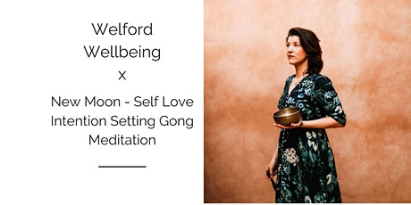 New Moon - Self Love Intention Setting Gong Meditation tickets