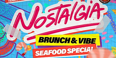 Seafood Brunch & Vibe - Nostalgia Old skool tickets