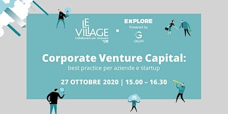 Corporate Venture Capital: best practice per  aziende e startup biglietti