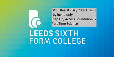 GCSE- Step Up/Access Foundation Results day - invite only- 10:30am tickets