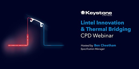 Keystone Lintels CPD Webinar: Lintel Innovation and Thermal Bridging tickets