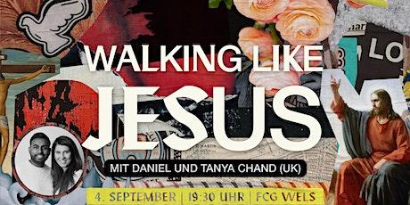 Walking Like Jesus | Erweckung & Heilungsgottesdienst Tickets