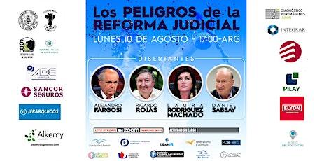 LOS PELIGROS DE LA REFORMA JUDICIAL - Fargosi, Rojas, R.Machado y Sabsay entradas