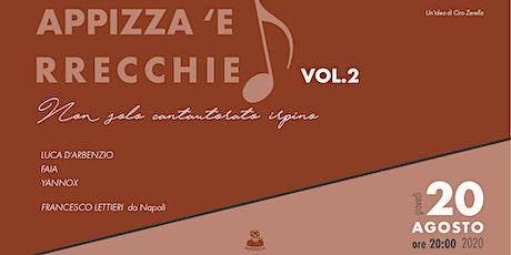 APPIZZA 'E RRECCHIE - Non solo cantautorato irpino | vol.2 biglietti