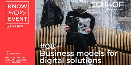 Know-How Event - Online Edition: Business models for digital solutions tickets