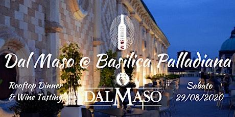 Cantina Dal Maso @ Basilica Palladiana 29.08.2020 biglietti