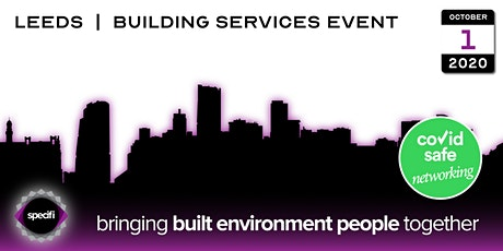 Specifi Leeds - BUILDING SERVICES EVENT tickets