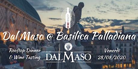 Cantina Dal Maso @ Basilica Palladiana 28.08.2020 biglietti