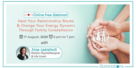 FREE WEBINAR! Heal Your Relationship Blocks & Change Your Family Constellat tickets